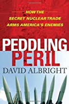 Peddling Peril: How the Secret Nuclear Trade…