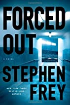 Forced Out: A Novel by Stephen Frey