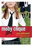 Lockwood, Cara: Moby Clique (Bard Academy)