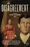 Taylor, Nick: The Disagreement: A Novel
