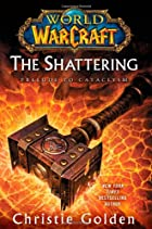 World of Warcraft: The Shattering: Prelude…