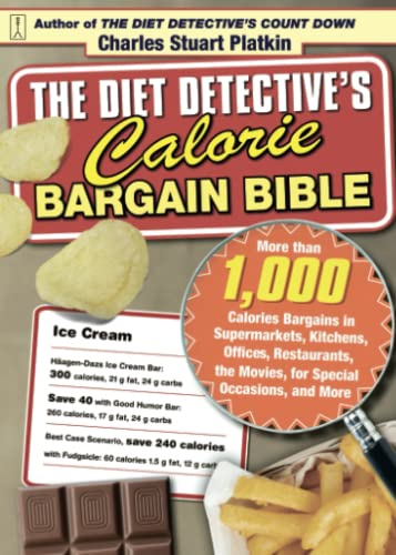 the-diet-detectives-calorie-bargain-bible-more-than-1000-calorie-bargains-in-supermarkets-kitchens-offices-restaurants-the-movies-for-special-occasions-and-more