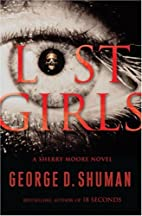 Lost Girls: A Sherry Moore Novel by George…