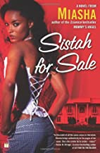 Sistah for Sale: A Novel by Miasha