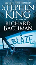 Blaze: A Novel by Richard Bachman