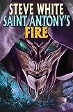 White, Steve: Saint Antony's Fire