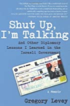 Shut Up, I'm Talking: And Other Diplomacy…