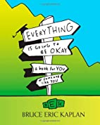 Everything Is Going to Be Okay: A Book for…