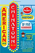 American Chinatown: A People's History…