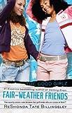 Billingsley, ReShonda Tate: Fair-Weather Friends (Good Girlz)
