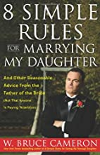 8 Simple Rules for Marrying My Daughter: And…