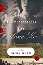 What Happened to Anna K.: A Novel by Irina…