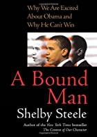 A Bound Man: Why We Are Excited About Obama…