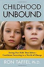 Childhood Unbound: Saving Our Kids' Best…