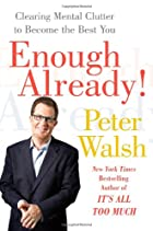 Enough Already!: Clearing Mental Clutter to…