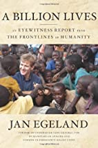 A Billion Lives by Jan Egeland