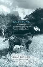 Goat Song: A Seasonal Life, A Short History…