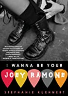 I Wanna Be Your Joey Ramone by Stephanie…
