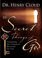 The Secret Things of God: Unlocking the…