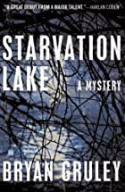Starvation Lake: A Mystery by Bryan Gruley