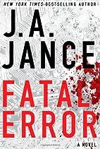 Fatal Error by J. A. Jance