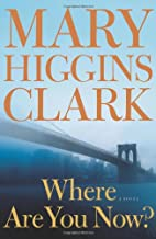 Where Are You Now?: A Novel by Mary Higgins…