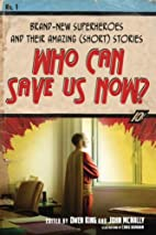 Who Can Save Us Now?: Brand-New Superheroes…