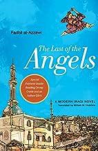 The Last of the Angels: A Modern Iraqi Novel…