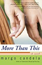 More Than This: A Novel by Margo Candela