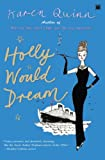 Quinn, Karen: Holly Would Dream