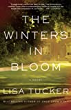Tucker, Lisa: The Winters in Bloom: A Novel