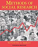 Bailey, Kenneth: Methods of Social Research, 4th Edition