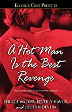 A Hot Man is the Best Revenge by Beverly…