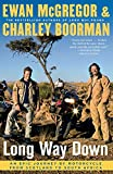 McGregor, Ewan: Long Way Down: An Epic Journey by Motorcycle from Scotland to South Africa