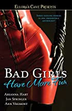Bad Girls Have More Fun by Arianna Hart