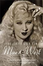 She Always Knew How: Mae West, a Personal…