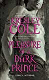 Cole, Kresley: Pleasure of a Dark Prince (Immortals After Dark, Book 7)