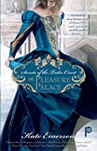 Secrets of the Tudor Court: The Pleasure…