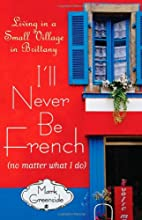 I'll Never Be French (no matter what I…