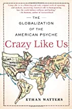 Crazy Like Us: The Globalization of the…