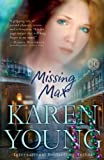 Young, Karen: Missing Max: A Novel