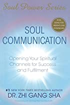 Soul Communication: Opening Your Spiritual…