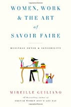 Women, Work & the Art of Savoir Faire:…