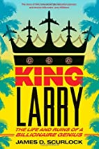 King Larry: The Life and Ruins of a…