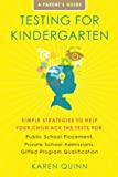 Quinn, Karen: Testing for Kindergarten: Simple Strategies to Help Your Child Ace the Tests for: Public School Placement, Private School Admissions, Gifted Program Qualification