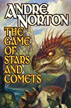 The Game of Stars and Comets by Andre Norton