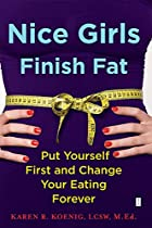 Nice Girls Finish Fat: Put Yourself First…