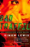 Lewis, Simon: Bad Traffic: A Novel