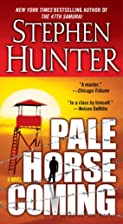 Pale Horse Coming by Stephen Hunter