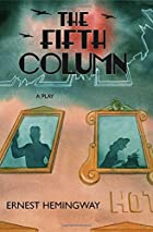 The Fifth Column by Ernest Hemingway